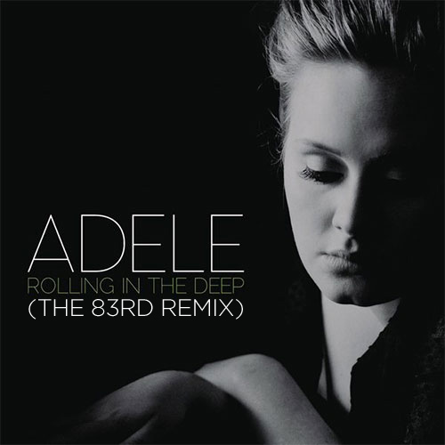 Adele – Rolling In The Deep (The 83rd Remix)