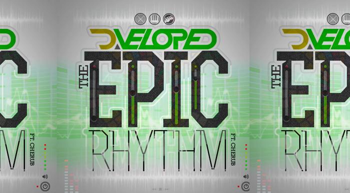 D.Veloped – The Epic Rhythm